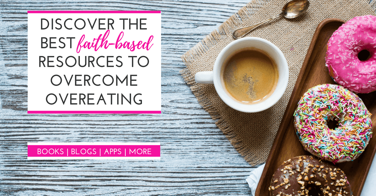 The best resources to overcome overeating